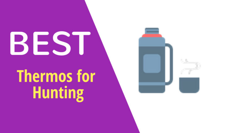 Best Thermos For Hunting