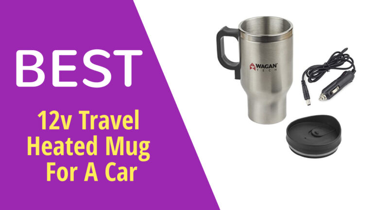Best 12v Travel Heated Mug For A Car