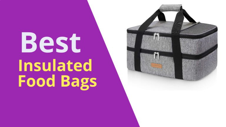 Best Insulated Food Bags
